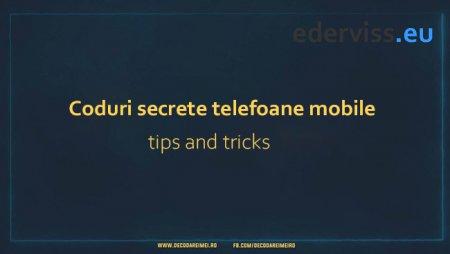 Coduri secrete telefoane mobile + tips & tricks
