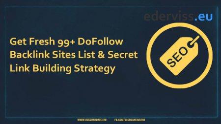 Get Fresh 99+ DoFollow Backlink Sites List & Secret Link Building Strategy